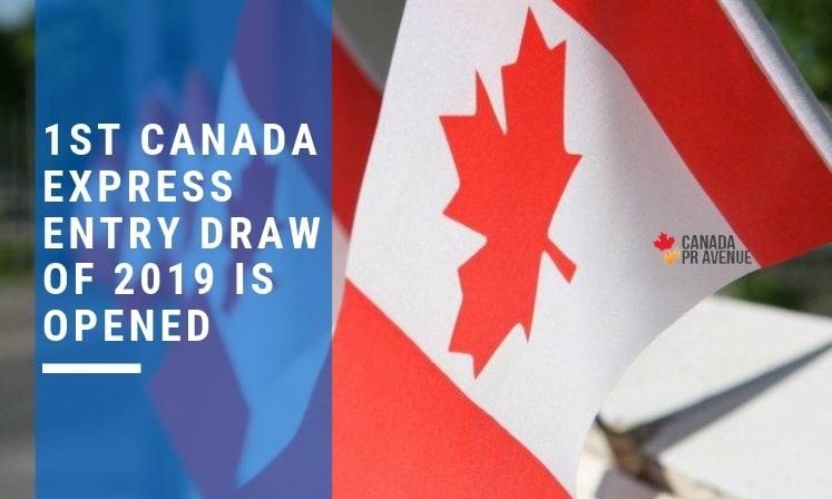 1ST CANADA EXPRESS ENTRY DRAW OF 2019 IS OPENED
