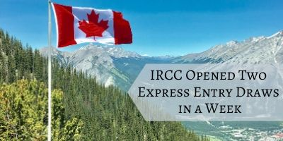 IRCC Opened Two Express Entry Draws Within a Week