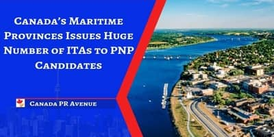 Canada Maritime Provinces Issues Huge Number of ITAs to PNP Candidates