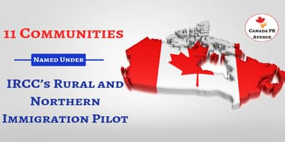 IRCC has selected 11 communities under its New Rural and Northern Immigration Pilot