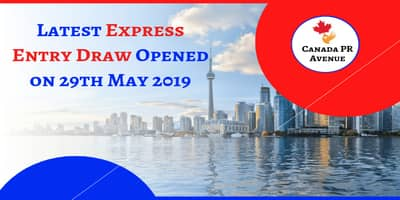 Latest Express Entry Draw Opened on 29th May 2019