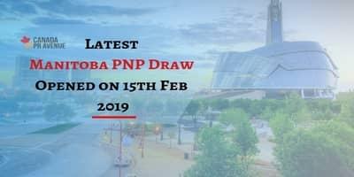 Latest Manitoba PNP Draw Opened on 15th Feb 2019