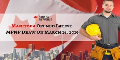 Manitoba Opened Latest MPNP Draw On March 14, 2019