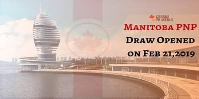 Manitoba PNP Draw Opened on Feb 21,2019