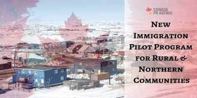 New Immigration Pilot Program for Rural and Northern Communities