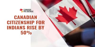 CANADIAN CITIZENSHIP FOR INDIANS RISE BY 50 percent