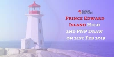 Prince Edward Island Helds 2nd PNP Draw on 21st Feb 2019